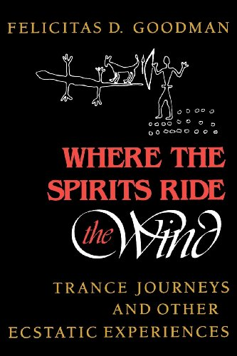 Where the Spirits Ride the Wind: Trance Journeys and Other Ecstatic Experiences (A Midland ()