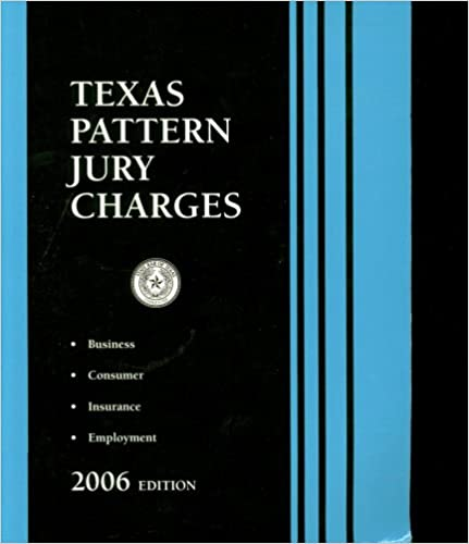 Texas Pattern Jury Charges: Business, Consumer, Insurance & Employment