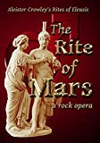 Aleister Crowley's The Rite of Mars, a rock opera