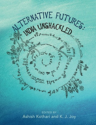 Alternative Futures: India Unshackled