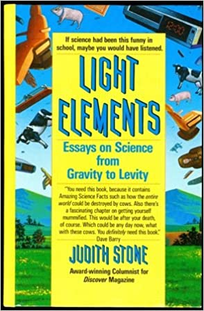 Read Light elements: Essays in science from gravity to levity PDF, azw (Kindle), ePub, doc, mobi