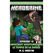 HEROBRINE Épisode 2: Minecraft Aventure Dans Le Temple De La Jungle (Herobrine Bande Dessinée Série) (French Edition)