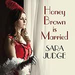 Honey Brown Is Married | Sara Judge