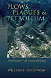 Plows, Plagues, and Petroleum : How Humans Took Control of Climate, Ruddiman, William F., 0691121648