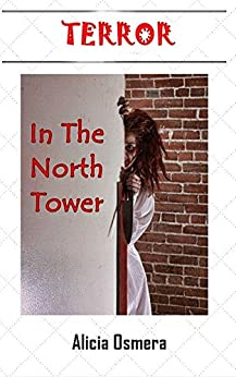 Terror In The North Tower by [Osmera, Alicia]