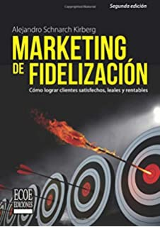 Marketing de fidelización: Cómo lograr clientes satisfechos, leales y rentables (Spanish Edition)