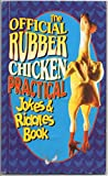 img - for The Official Rubber Chicken Practical Jokes & Riddles Book book / textbook / text book
