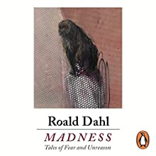 Madness Audiobook by Roald Dahl Narrated by Adrian Scarborough, Andrew Scott, Cillian Murphy, Juliet Stevenson, Stephanie Beacham, Tamsin Greig