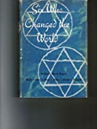 Six Who Changed The World by Henry Enoch…