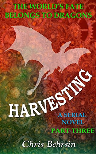 Harvesting Part 3: A Steampunk Novel Serial with Magic and Dragons (Secicao Blight)