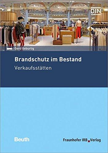 Brandschutz im Bestand. Verkaufsstätten Taschenbuch – 1. Dezember 2016 Gerd Geburtig Fraunhofer IRB Verlag 3816787290 Bau- und Umwelttechnik