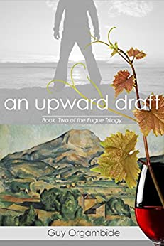 An Upward Draft: Book Two of the Fugue Trilogy by [Orgambide, Guy]