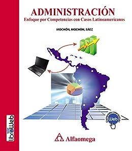 Administración: Enfoque por competencias con casos latinoamericanos (Spanish Edition)