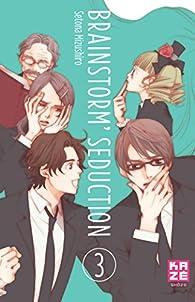 Brainstorm Seduction, tome 3 par Setona Mizushiro
