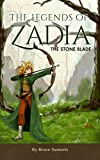 The Legends of Zadia: The Stone Blade