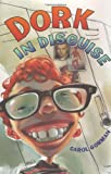 Dork in Disguise, Carol Gorman, 0060248661