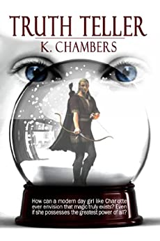 Truth Teller (Truth Teller Series Book 1) by [Chambers, Kurt]