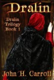 Dralin (Dralin Trilogy Book 1)
