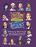 Bedtime Inspirational Stories: 50 Amazing Black People Who Changed the World: Volume 1