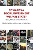 Towards a Social Investment Welfare State?: Ideas, Policies and Challenges