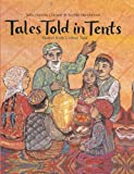 Front cover for the book Tales Told in Tents: Stories from Central Asia by Sally Pomme Clayton