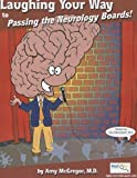 Laughing Your Way to Passing the Neurology Boards by Amy McGregor (2008-01-01)