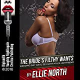 The Bride's Filthy Wants: Wedding Day Anal Sex with My Ex-Boyfriend
