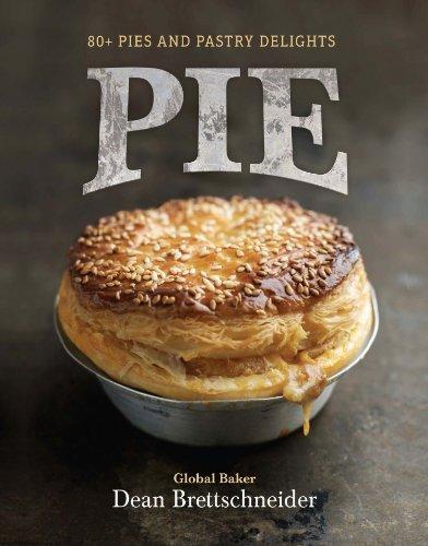Pie: 80+ Pies and Pastry Delights by Brettschneider, Dean 2013 Paperback: Amazon.es: Dean Brettschneider: Libros