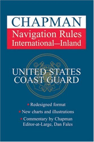 Chapman Navigation Rules: International - Inland (Chapman's Guide to the Rules of the Road)