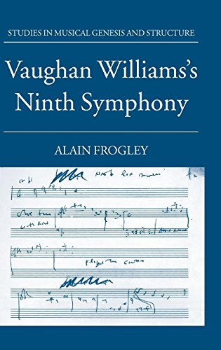 Vaughan Williams's Ninth Symphony (Studies In Musical Genesis, Structure, and Interpretation)