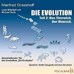 Das Tierreich. Der Mensch (Die Evolution, Teil 2)