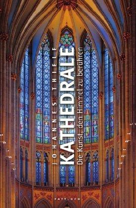 Kathedrale: Die Kunst, den Himmel zu berühren