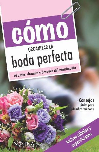 Cómo organizar la boda perfecta (Spanish Edition)