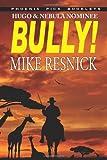 Bully! - Hugo and Nebula Nominated Novell, Mike Resnick, 1612421210