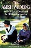 Amish Wedding & Other Special Occasions: of the Old Order Communities (Peoples Place Book)