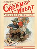 The Nabisco Brands Collection of Cream of Wheat: Advertising Art, David Stivers, 0917205049