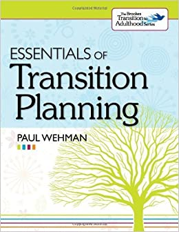 Planning For Transition Before >> By Paul Wehman Essentials Of Transition Planning Brookes