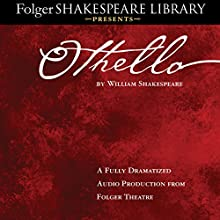 Othello: Fully Dramatized Audio Edition Performance by William Shakespeare Narrated by  full cast