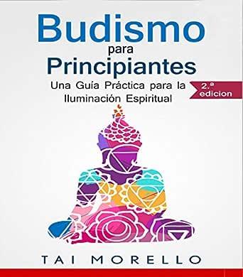 Budismo para Principiantes: Una Guía Práctica para la Iluminación ...