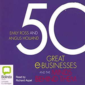 50 Great e-Businesses and the Minds Behind Them Audiobook