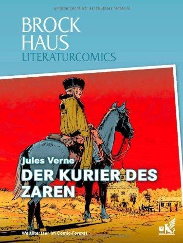 Brockhaus Literaturcomics Der Kurier des Zaren: Weltliteratur im Comic-Format von Daniele Caluri (Illustrator), Horst Berner (Übersetzer) (März 2013) Gebundene Ausgabe