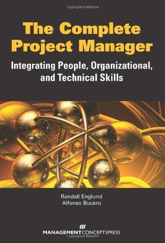 The Complete Project Manager: Integrating People, Organizational, and Technical Skills by Randall Englund and Alfonso Bucero (2012-04-23)