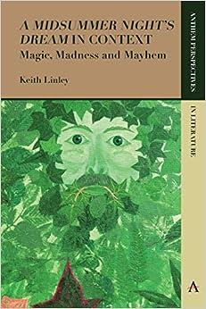 'a Midsummer Night's Dream' In Context: Magic, Madness And Mayhem por Keith Linley epub