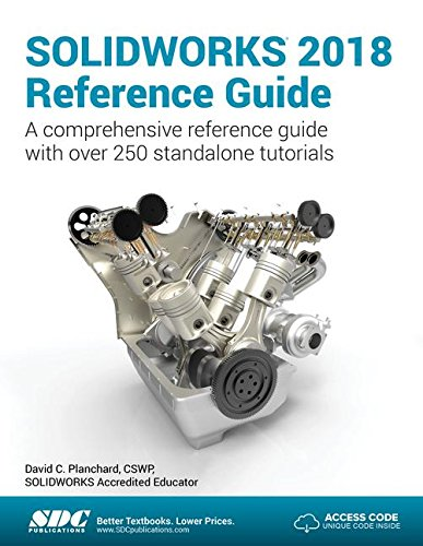 SOLIDWORKS 2018 Reference Guide by SDC Publications