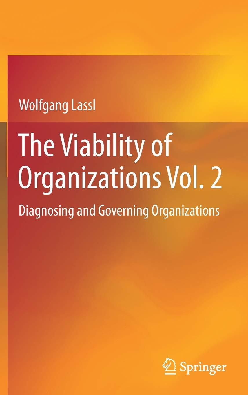 The Viability of Organizations Vol. 2: Diagnosing and Governing Organizations