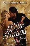 BLUE BAYOU ~ Book I: Fleur de Lis