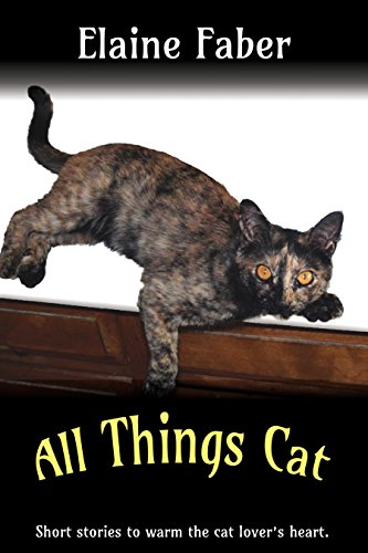 All Things Cat: Short stories to warm the cat lover's heart.
