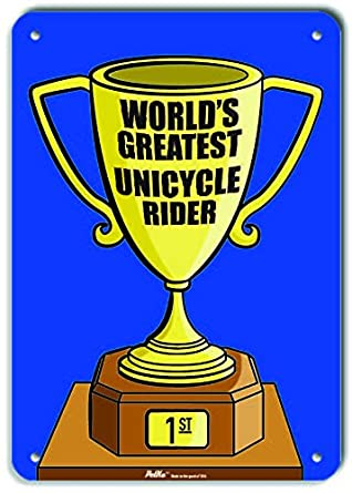 Trophy Blue 10 x 14 PetKa Signs and Graphics PKWG-0426-NP/_Worlds Greatest Unicycle Rider Plastic Sign