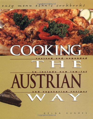 Cooking the Austrian Way (Easy Menu Ethnic Cookbooks) by Helga Hughes