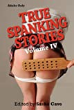 True Spanking Stories, Volume IV, , 0918898153